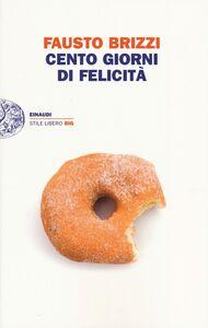 Foto Cover di Cento giorni di felicità, Libro di Fausto Brizzi, edito da Einaudi
