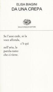 Foto Cover di Da una crepa, Libro di Elisa Biagini, edito da Einaudi