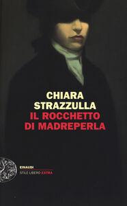 Libro Il rocchetto di madreperla Chiara Strazzulla