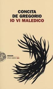 Libro Io vi maledico Concita De Gregorio