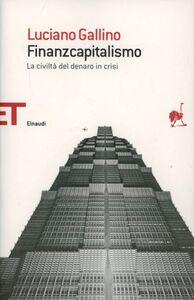 Foto Cover di Finanzcapitalismo. La civiltà del denaro in crisi, Libro di Luciano Gallino, edito da Einaudi