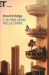 L' ultimo uomo nella torre - Aravind Adiga - copertina