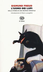 Libro L' uomo dei lupi. Dalla storia di una nevrosi infantile Sigmund Freud