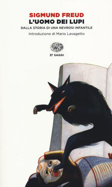 L' uomo dei lupi. Dalla storia di una nevrosi infantile - Sigmund Freud - copertina