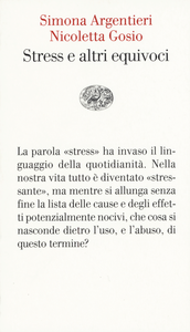 Libro Lo stress e altri equivoci Simona Argentieri , Nicoletta Gosio