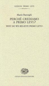 Foto Cover di Perché crediamo a Primo Levi?-Why do we believe Primo Levi?, Libro di Mario Barenghi, edito da Einaudi