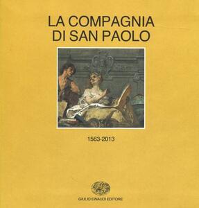Storia della Compagnia di San Paolo (1563-2013). vol. 1-2: (1563-1852)-(1853-2013) - 2