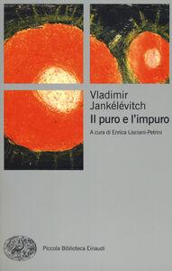 Libro Il puro e l'impuro Vladimir Jankélévitch