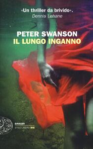 Foto Cover di Il lungo inganno, Libro di Peter Swanson, edito da Einaudi