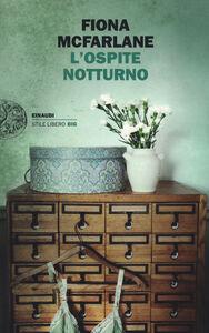 Foto Cover di L' ospite notturno, Libro di Fiona McFarlane, edito da Einaudi