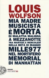 Libro Mia madre, musicista è morta... Louis Wolfson