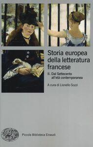 Libro Storia europea della letteratura francese. Vol. 2: Dal Settecento all'età contemporanea.
