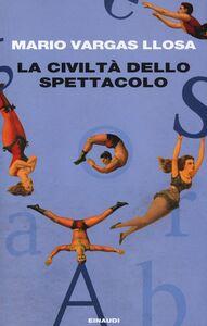Libro La civiltà dello spettacolo Mario Vargas Llosa