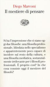 Foto Cover di Il mestiere di pensare, Libro di Diego Marconi, edito da Einaudi