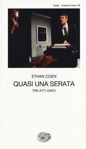 Quasi una serata. Tre atti unici - Ethan Coen - copertina