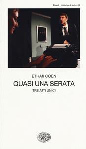 Libro Quasi una serata. Tre atti unici Ethan Coen