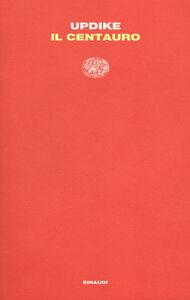 Libro Il centauro John Updike