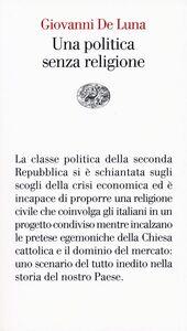 Libro Una politica senza religione Giovanni De Luna