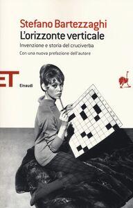 Libro L' orizzonte verticale. Invenzione e storia del cruciverba Stefano Bartezzaghi