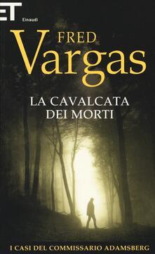 La cavalcata dei morti. I casi del commissario Adamsberg. Vol. 7 - Fred Vargas - copertina