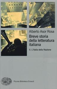 Libro Breve storia della letteratura italiana. Vol. 2: L'Italia della Nazione. Alberto Asor Rosa