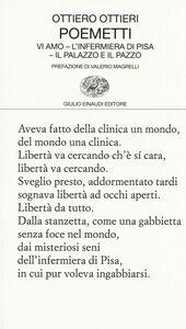 Foto Cover di Poemetti: Vi amo-L'infermiera di Pisa-Il palazzo e il pazzo, Libro di Ottiero Ottieri, edito da Einaudi