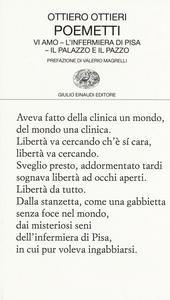 Libro Poemetti: Vi amo-L'infermiera di Pisa-Il palazzo e il pazzo Ottiero Ottieri
