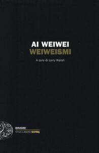 Libro Weiweismi Weiwei Ai