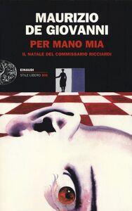 Foto Cover di Per mano mia. Il Natale del commissario Ricciardi, Libro di Maurizio De Giovanni, edito da Einaudi