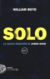 Solo. La nuova missione di James Bond