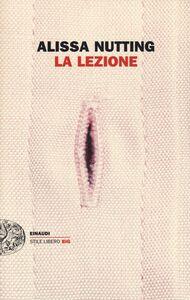 Foto Cover di La lezione, Libro di Alissa Nutting, edito da Einaudi
