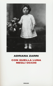 Libro Con quella luna negli occhi Adriana Zarri