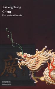 Libro Cina. Una storia millenaria Kai Vogelsang