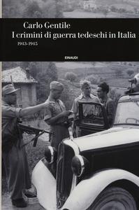 Libro I crimini di guerra tedeschi in Italia (1943-1945) Carlo Gentile