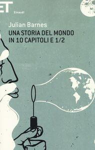Libro Una storia del mondo in 10 capitoli e 1/2 Julian Barnes