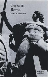 Libro Roma. Storia di un impero Greg Woolf