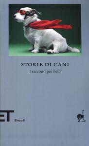 Foto Cover di Storie di cani. I racconti più belli, Libro di  edito da Einaudi