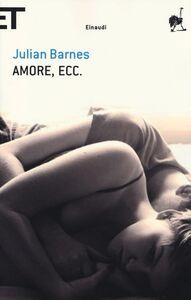Libro Amore, ecc. Julian Barnes