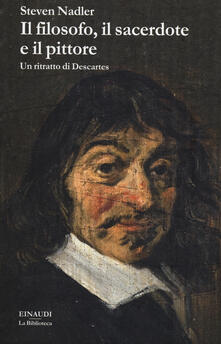 Il filosofo, il sacerdote e il pittore. Un ritratto di Descartes.pdf