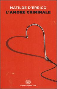 Libro L' amore criminale Matilde D'Errico