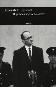 Libro Il processo Eichmann Deborah E. Lipstadt
