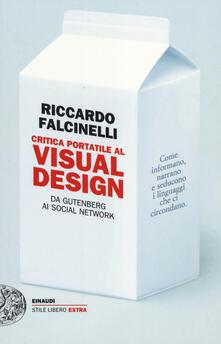 Critica portatile al visual design. Da Gutenberg ai social network - Riccardo Falcinelli - copertina