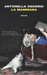 Foto Cover di La mammana, Libro di Antonella Ossorio, edito da Einaudi
