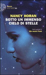 Foto Cover di Sotto un immenso cielo di stelle, Libro di Nancy Horan, edito da Einaudi
