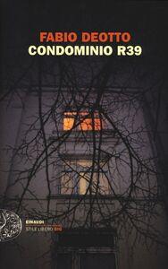 Foto Cover di Condominio R39, Libro di Fabio Deotto, edito da Einaudi