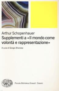Supplementi a «Il mondo come volontà e rappresentazione». Vol. 2 - Arthur Schopenhauer - copertina