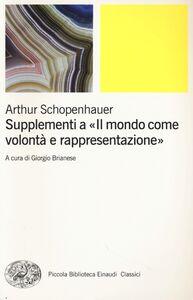 Foto Cover di Supplementi a «Il mondo come volontà e rappresentazione». Vol. 2, Libro di Arthur Schopenhauer, edito da Einaudi