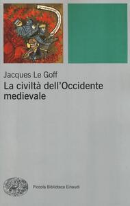 La civiltà dell'Occidente medievale - Jacques Le Goff - copertina