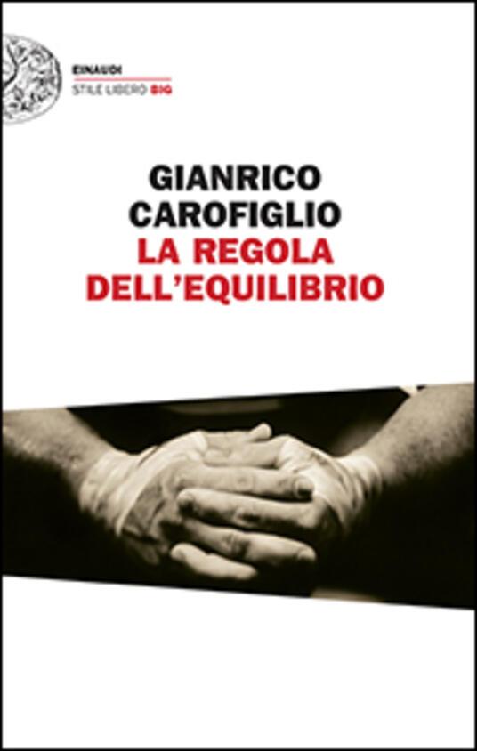 La regola dell'equilibrio - Gianrico Carofiglio - copertina