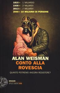 Libro Conto alla rovescia. Quanto ancora potremo resistere? Alan Weisman